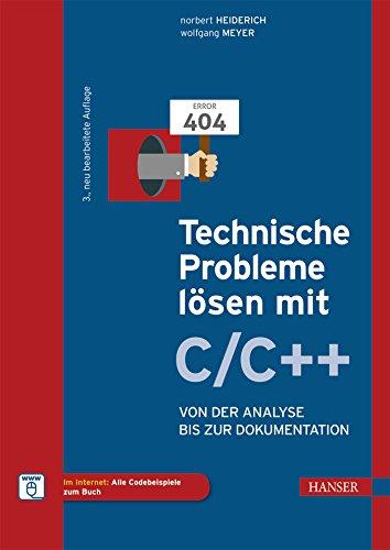 Technische Probleme lösen mit C/C++: Von der Analyse bis zur Dokumentation (Technische Probleme Mit Dem Kindle)