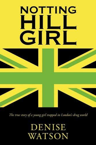 notting-hill-girl-the-true-story-of-a-young-girl-trapped-in-londons-drug-world