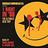 Music Mondays Presents 1 Night in ' 88 The Ultimate Acid Trip Double CD Mixed by Mark Archer and Jerome Hill