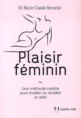 Plaisir féminin : Une méthode inédite pour éveiller ou réveiller le désir