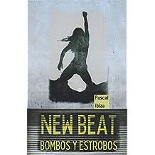 New Beat: Bombos y estrobos