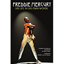 Freddie Mercury: His Life in His Own Words (English Edition)