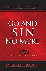 Go And Sin No More: A Call To Holiness by Michael L. Brown (1999-05-27)