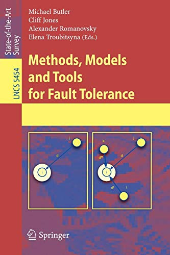 Methods, Models and Tools for Fault Tolerance (Lecture Notes in Computer Science)