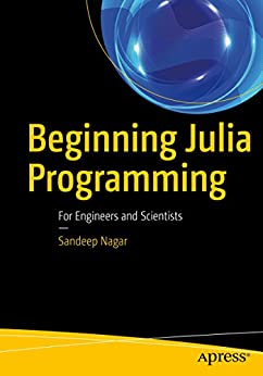 Beginning Julia Programming: For Engineers and Scientists by [Nagar, Sandeep]