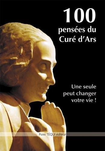 100 pensées du curé d'Ars par Jean-Marie Vianney