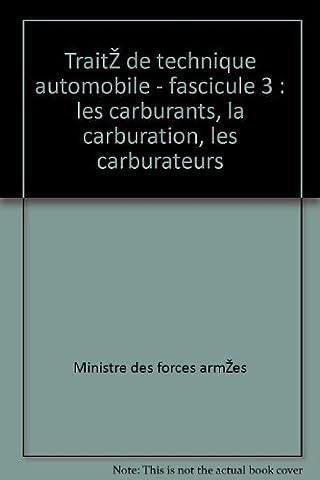 Ministère des forces armées - Traité de technique automobile - fascicule 3 : les carburants, la carburation, les carburateurs