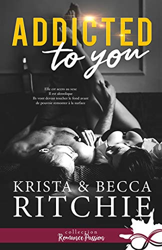 Addicted to you: Addictions, T1 par [Ritchie, Krista, Ritchie, Becca]