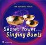 The Secret Power of the Singing Bowls /Die geheime Kraft der Klangschalen: Eine Hörreise mit über 70 Klangschalen aus aller Welt