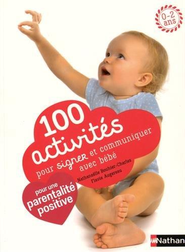 100 activités pour signer et communiquer avec bébé - pédagogie Montessori par Flavie Augereau