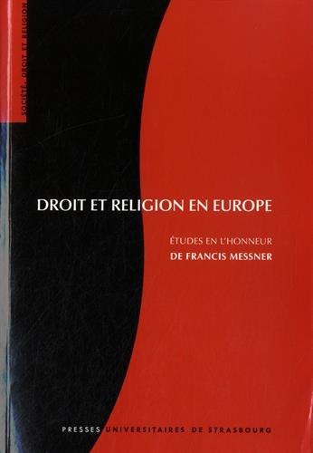 Droit et religion en europe. études en l'honneur de francis messner. études en l'honneur de francis