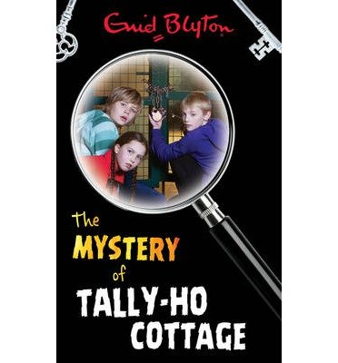[( The Mystery of Tally-Ho Cottage )] [by: Enid Blyton] [Aug-2003]