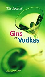 The Book of Gins and Vodkas: A Complete Guide by Bob Emmons (1999-09-22)