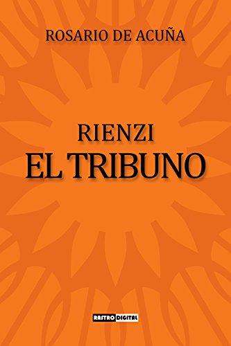 Rienzi el Tribuno: (Con Notas)(Biografía)(Ilustrado) por Rosario de Acuña