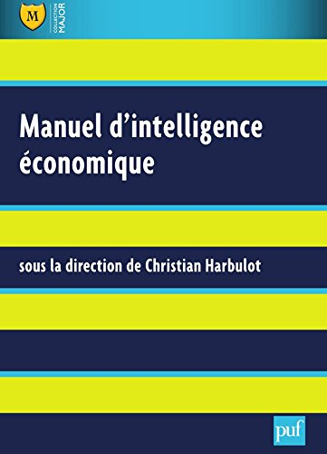 Manuel d'intelligence économique (Major Référence) (French Edition)