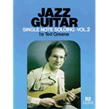 Jazz Guitar Single Note Soloing: Volume II