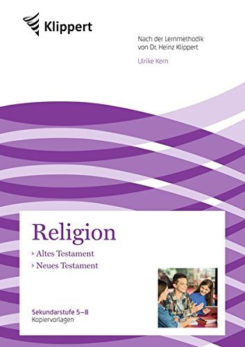 Altes Testament - Neues Testament: Sekundarstufe 5-8. Kopiervorlagen (5. bis 8. Klasse) (Klippert Sekundarstufe)