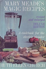 Mary Meade's Magic Recipes for the Electric Blender (General Electric Blender)