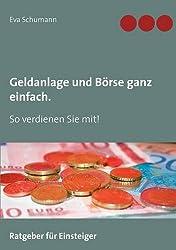 Geldanlage und Börse ganz einfach.: So verdienen Sie mit!