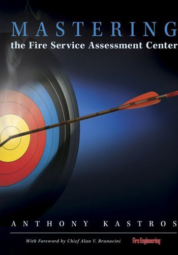 Mastering the Fire Service Assessment Center by Kastros, Anthony (2006) Hardcover