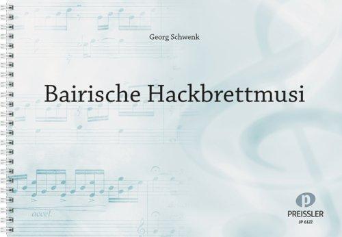 BAIRISCHE HACKBRETTMUSI - arrangiert für Hackbrett [Noten / Sheetmusic] Komponist: SCHWENK K
