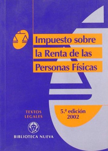 (5ª edic 2002) impuesto renta personas fisicas (Textos Legales (bibl.Nueva)) por Aa.Vv.