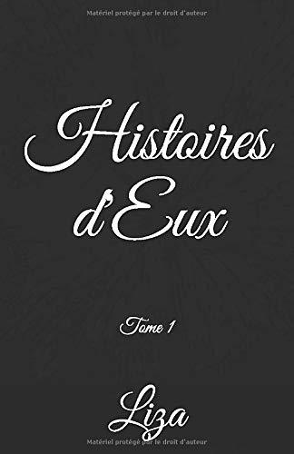Histoires d'Eux: Tome 1 par Liza