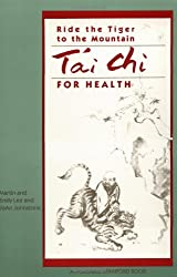 Ride The Tiger To The Mountain: Tai Chi For Health