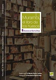 Murambi, el libro de los huesos par  Boubacar Boris Diop