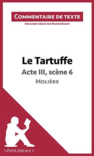Le Tartuffe de Molière - Acte III, scène 6: Commentaire de texte