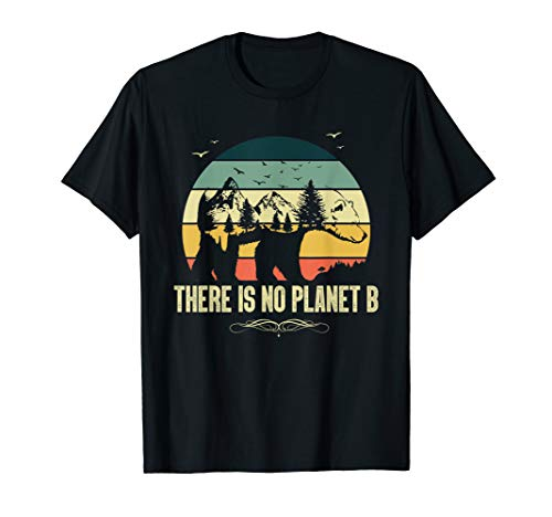 Vintage There is No Planet B T-Shirt gift for men women kids - Go Green Shirt