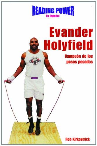 Evander Holyfield Campeon De Los Pesos Pesados/ Heavyweight Champion (Grandes Idolos) por Rob Kirkpatrick