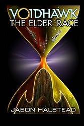 Voidhawk: The Elder Race by Jason Halstead (2010-05-04)