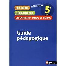 Histoire Géographie Enseignement moral et civique 5e : Guide pédagogique