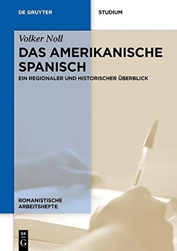 Das amerikanische Spanisch: Ein regionaler und historischer Überblick (Romanistische Arbeitshefte, Band 46)