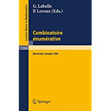 """Combinatoire Enumerative: Proceedings of the """"Colloque de Combinatoire Enumerative"""", Held at Universite du Quebec a Montreal, May 28 - June 1, 1985 ... (Lecture Notes in Mathematics, Band 1234)"""