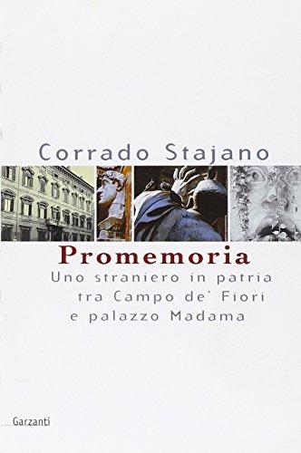 Promemoria. Uno straniero in patria tra Campo de' Fiori e palazzo Madama