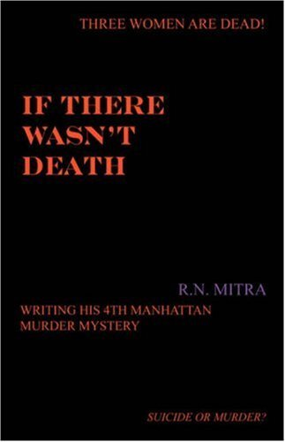 if-there-wasnt-death-4th-in-the-manhattan-murder-mystery-series-by-raghu-n-mitra-2006-10-25