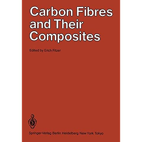 Carbon Fibres and Their Composites: Based on Papers Presented at the International Conference on Carbon Fibre Applications, S-o Jose Dos Campos Sp, Brazil, 5-9 December 1983