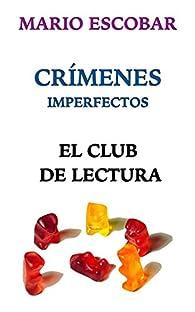 Crímenes Imperfectos: El Club de Lectura par Mario Escobar
