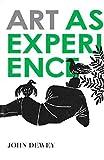 Art as Experience by John Dewey (2009-09-24)