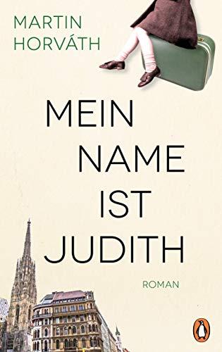 Buchseite und Rezensionen zu 'Mein Name ist Judith: Roman' von Martin Horváth