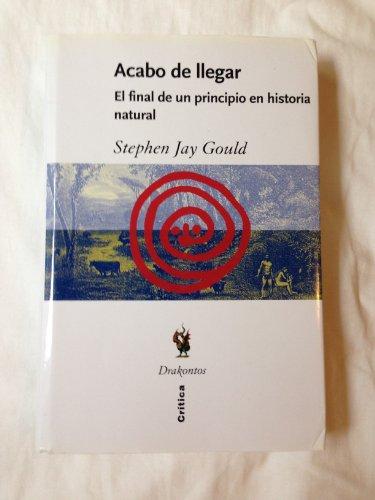 Descargar Libro Acabo de llegar. El final de un principio en historia natural (ZAPPC) de Stephen Jay Gould