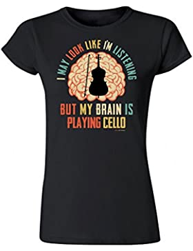 Para Mujer Senora Camiseta I May Look Like Im Listening BUT My Brain is Playing CELLO Instrumento Música