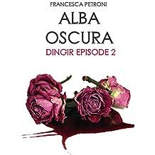 ALBA OSCURA: Dingir Episode 2