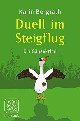 Duell im Steigflug: Ein Gänsekrimi von [Bergrath, Karin]