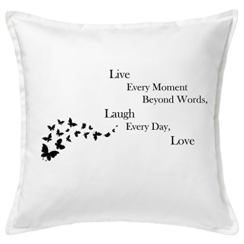 Live Every Moment Beyond Words Laugh Every Day Love Quote Home Good Quality White Cushion Cover Cuscini