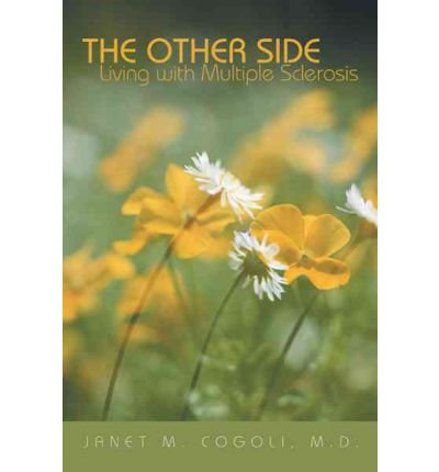 [(The Other Side: Living with Multiple Sclerosis )] [Author: M D Janet M Cogoli] [Sep-2011]
