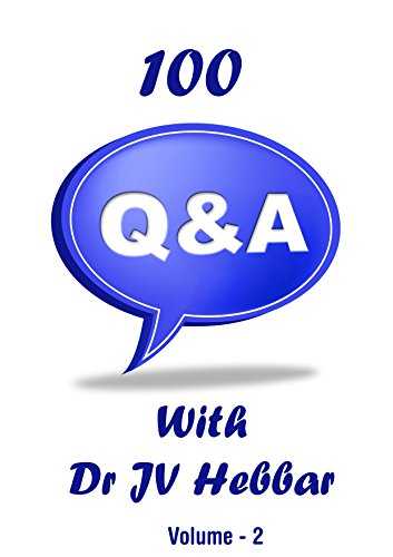 100 Questions Answered - Dr JV Hebbar Volume 2 (English Edition)