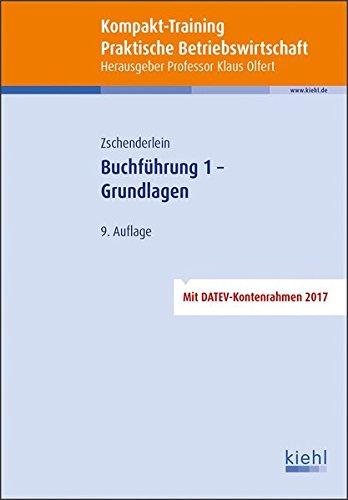 Kompakt-Training Buchführung 1 - Grundlagen (Kompakt-Training Praktische Betriebswirtschaft)